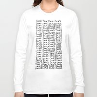 dance Long Sleeve T-shirts featuring Dance  by Geryes