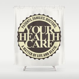 Your Healthcare Shower Curtain