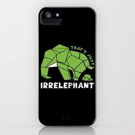 That Is Irrelevant iPhone Case