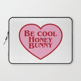 Be Cool Honey Bunny, Funny Movie Quote Laptop Sleeve