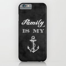 Family is my anchor. Slim Case iPhone 6s