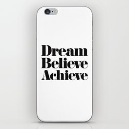 Dream Believe Achieve iPhone Skin