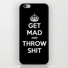 Keep Calm and Get Mad and Throw Shit iPhone & iPod Skin