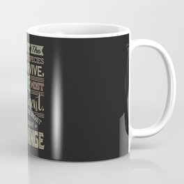 It Is Not The Strongest Species That Survive Coffee Mug