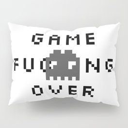 Game F*cking Over Pillow Sham