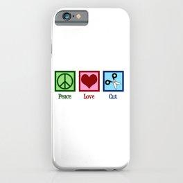 Peace Love Cut Hair Stylist iPhone Case