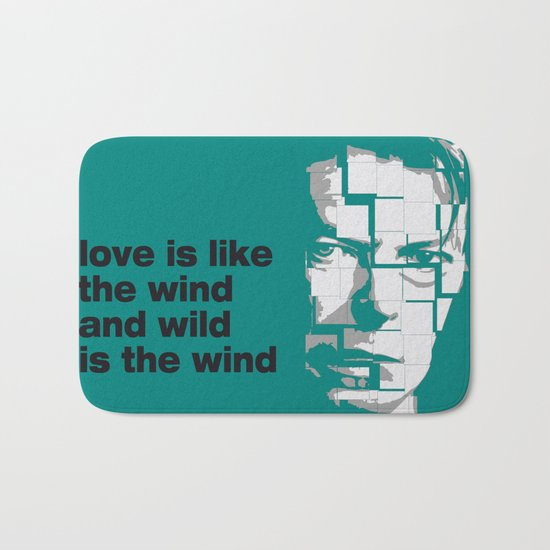 Love is like the wind - D. Bowie Bath Mat