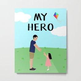Always My Hero Metal Print