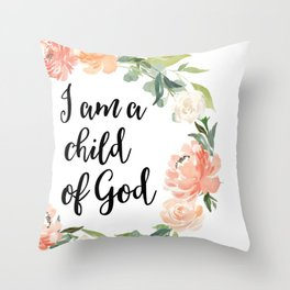 I am a Child of God Throw Pillow