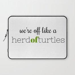 We're Off Like a Herd of Turtles Laptop Sleeve