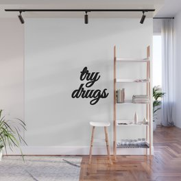 Bad Advice - Try Drugs Wall Mural