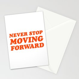 never stop moving forward Stationery Cards