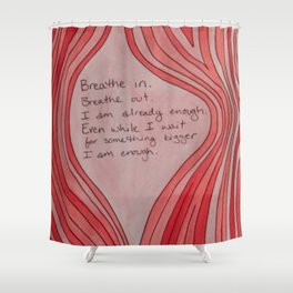Breathe In. Breathe Out. I Am Already Enough. Pink Wood Grain Shower Curtain