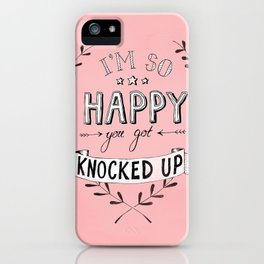 Knocked up iPhone Case