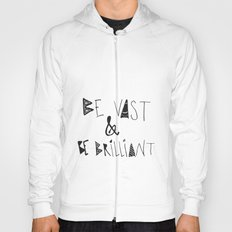 Be Vast and Brilliant Hoody
