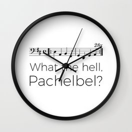 What the hell, Pachelbel? Wall Clock