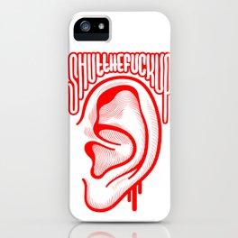 Shutthefuckup iPhone Case