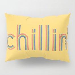 Chillin' Pillow Sham