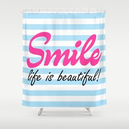 SMILE, Life is beautiful, blue stripes, motivational poster Shower Curtain