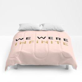 We were infinite. Comforters