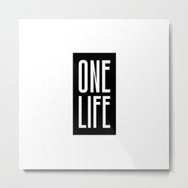 One Life Metal Print