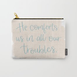 He Comforts Us Carry-All Pouch