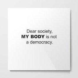 Dear Society Metal Print