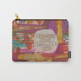 Imagine Your Beautiful Life Carry-All Pouch