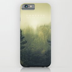 Forests never sleep Slim Case iPhone 6