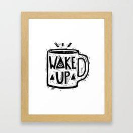 Wake Up Framed Art Print
