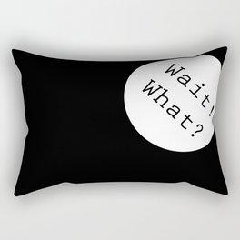 Wait! What? Rectangular Pillow