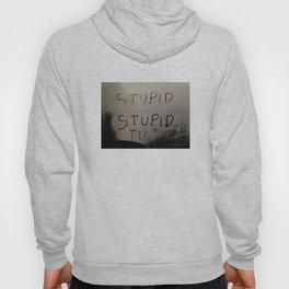 stupid Hoody