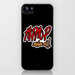 Hip Hop Hip Hop Dance Rap Hip Hop Hip Hop Clothes iPhone Case