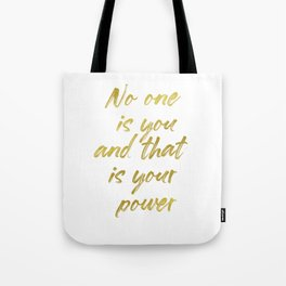 No one is you and that is your power Tote Bag