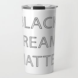 Black Dreams Matter Travel Mug