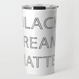 Black Dreams Matter Travel Mug