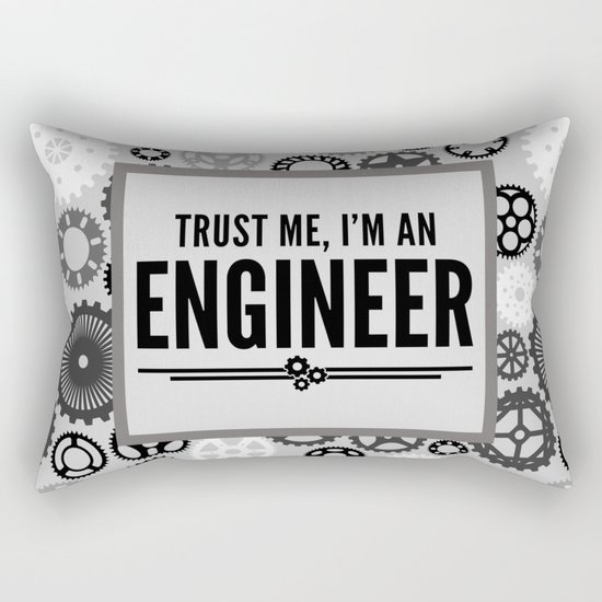 Trust Me Engineer Funny Quote Rectangular Pillow