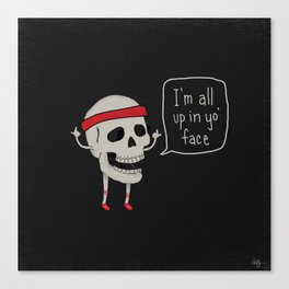 Skull in your Face Canvas Print