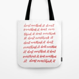 don't overthink it Tote Bag