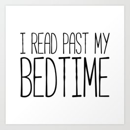 I read past my bedtime - Black and white (inverted) Art Print