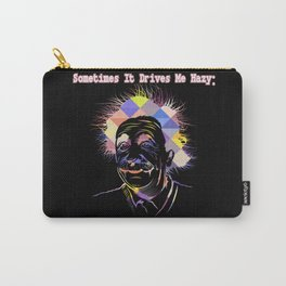 Am I or are the others crazy - Einstein Fun Art Carry-All Pouch