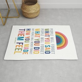 People Will Never Forget How You Made Them Feel Maya Angelou Quote Art Rug