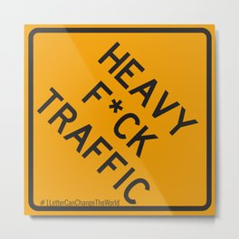 Heavy F*ck Traffic Sign Metal Print