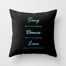 Sing, Dance, Love Throw Pillow