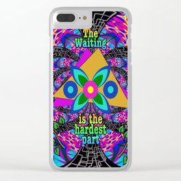 Workit.. The Waiting Is The Hardest Part Clear iPhone Case