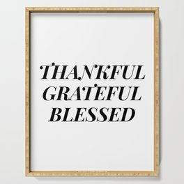 thankful grateful blessed Serving Tray