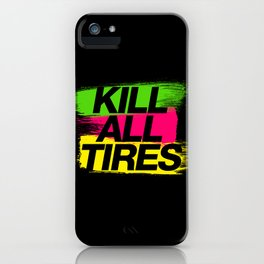 Kill All Tires v2 HQvector iPhone Case