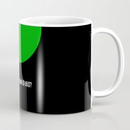 When I Tell Someone That I'm Colorblind Gift Coffee Mug