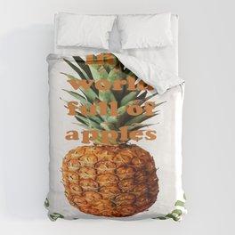In A World Full Of Apples, Be A Pineapple Duvet Cover