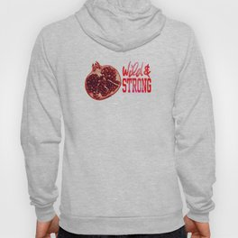 Pomegranate Wild and Stong Hoody